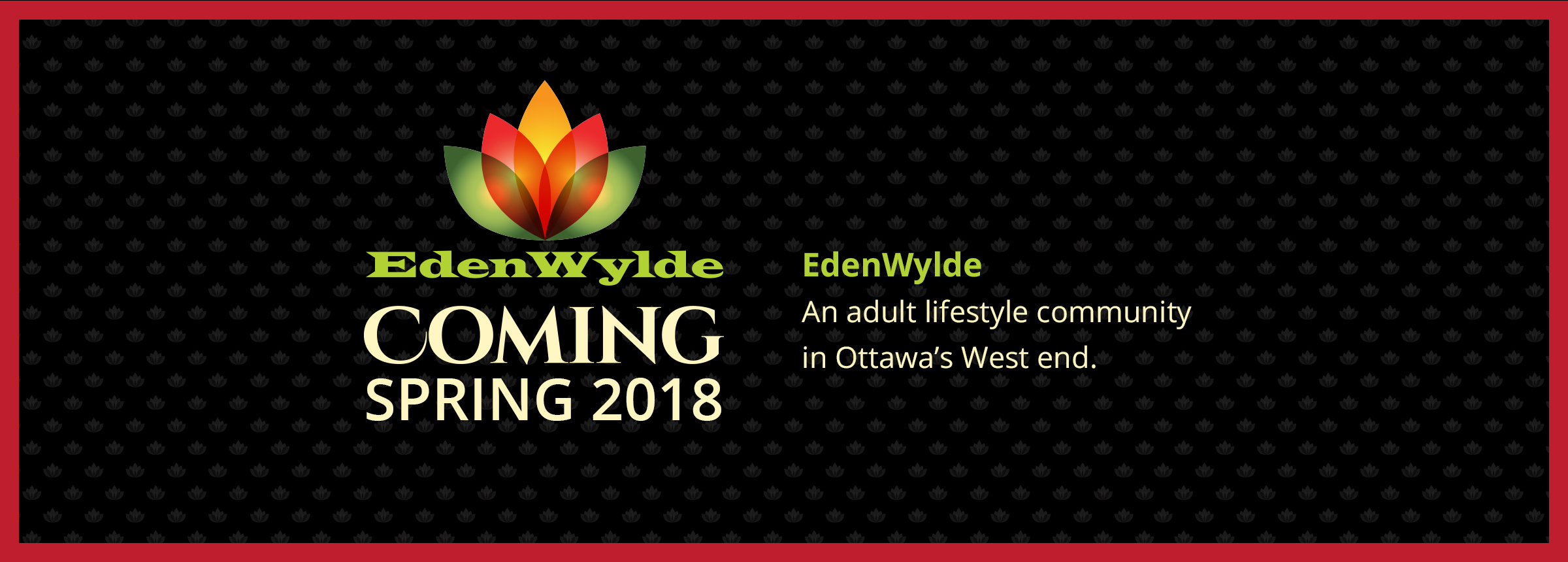 EdenWylde Coming Spring 2018: An Adult Lifestyle community in Ottawa's West end.